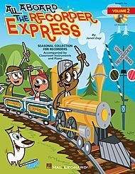 (Hal Leonard All Aboard The Recorder Express - Seasonal Collection for Recorders Volume 2 Book/CD)