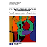L'Analyse des organisations: Une anthologie sociologique