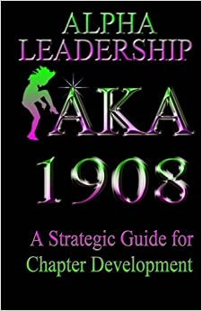 AKA Leadership: A Strategic Guide to Chapter Development
