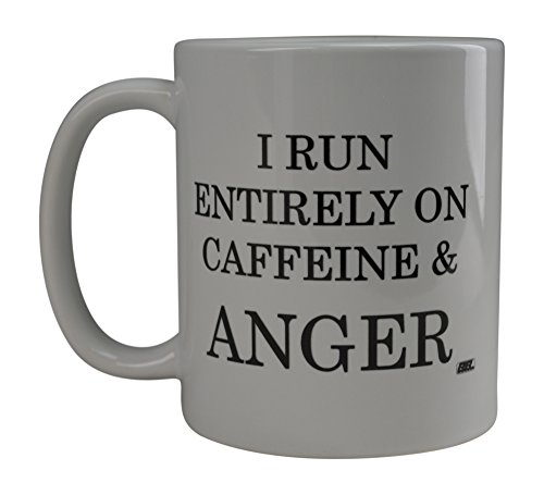 Rogue River Best Funny Coffee Mug I Run Entirely on Caffeine & Anger Novelty Cup Great Gift Idea For Home Or Work Office Party Boss Or Employee Freind