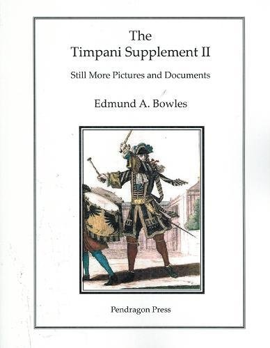 The Timpani Supplement II: Still More Pictures and Documents