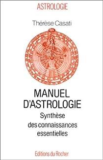 Manuel d'astrologie. Synthèse des connaissances essentielles par Casati