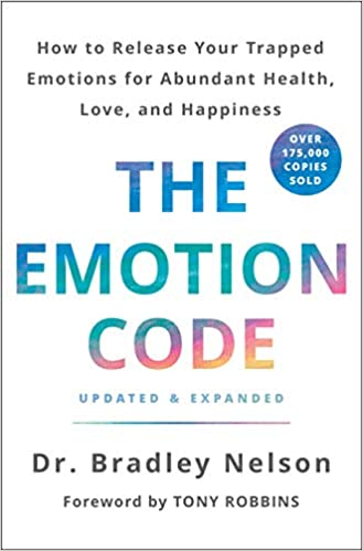 68afba5c46e6b The Emotion Code: How to Release Your Trapped Emotions for Abundant Health,  Love, and Happiness (Updated and Expanded Edition) Hardcover – May 7, 2019