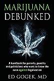 Marijuana Debunked: A handbook for parents, pundits