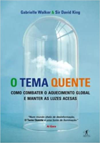 Tema Quente (Em Portugues do Brasil): Gabrielle Walker / Sir David King: 9788573029024: Amazon.com: Books