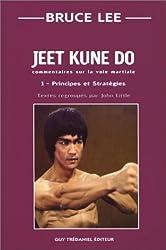 Jeet kune do : Commentaire sur la voie martiale, tome 1 : Principes et stratégies