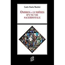 Ombres et lumières d'une vie sacerdotale (MGR MARTINI) (French Edition)