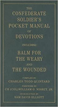 Book The Confederate Soldier's Pocket Manual of Devotions: Including Balm for the Weary and the Wounded