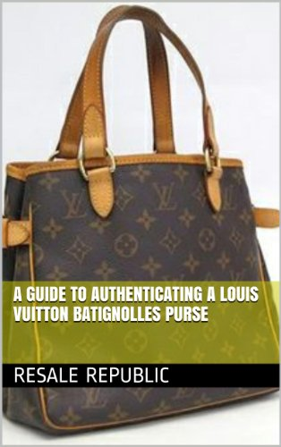 c12ffa435fdf A Guide to Authenticating a Louis Vuitton Batignolles Purse (Authenticating  Louis Vuitton Book 3)
