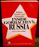 Politics, Society, and Nationality Inside Gorbachev's Russia, , 0813307538