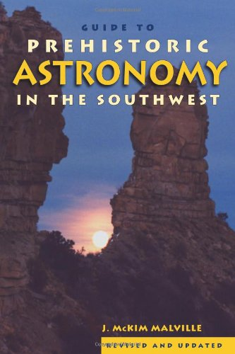 A Guide to Prehistoric Astronomy in the Southwest