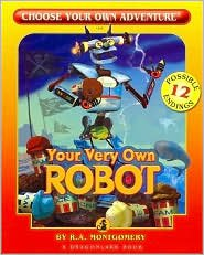 Download Your Very Own Robot (Choose Your Own Adventure Series) by R. A. Montgomery, Keith Newton (Illustrator) pdf