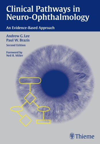 Clinical Pathways in Neuro-Ophthalmology An Evidence-Based Approach (2nd 2003) [Lee & Brazis]