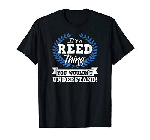 It's A Reed Thing You Wouldn't Understand Name Shirt