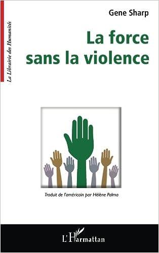Télécharger en ligne La force sans la violence epub pdf