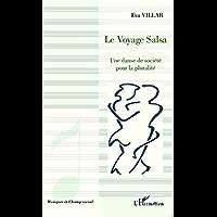 Le voyage Salsa: Une danse de société pour la pluralité (Musiques et Champ social) (French Edition)