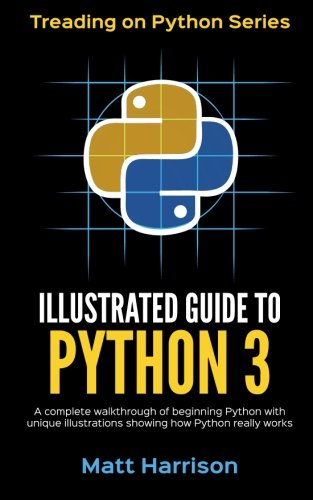 Book cover of Illustrated Guide to Python 3 by Matt Harrison