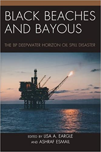Book Black Beaches and Bayous: The BP Deepwater Horizon Oil Spill Disaster (2012-11-02)