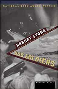 an assessment of dog soldiers by robert stone Dog soldiers [robert stone] on amazoncom free shipping on qualifying offers in saigon during the waning days of the vietnam war, a small-time journalist named john converse thinks he'll.