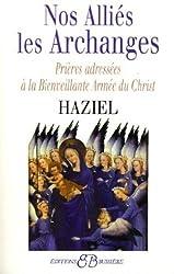 Nos alliés les archanges : Prières adressées à la bienveillante armée du Christ