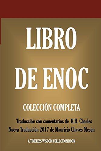 Libro de Enoch: Collección Completa: Nueva Traducción 2017 con los comentarios de R.H. Charles (Timeless Wisdom Collection) (Spanish Edition)