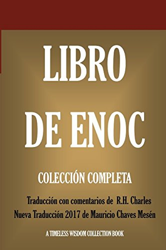 Libro de Enoch: Colleccion Completa: Nueva Traduccion 2017 con los comentarios de R.H. Charles (Timeless Wisdom Collection) (Spanish Edition) [Anonimo] (Tapa Blanda)
