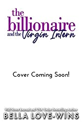 The Billionaire and The Virgin Intern (Seduction and Sin Book 5)