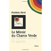 Le Miroir du Charco Verde: Nouvelle édition