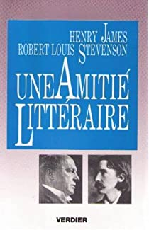 Henry James, Robert Louis Stevenson : Une amitié littéraire par James
