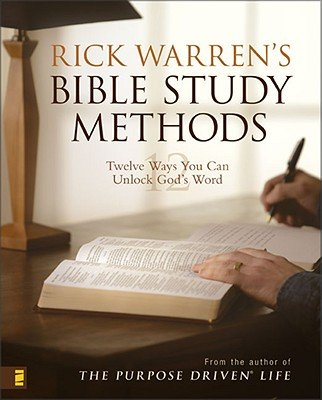 Rick Warren's Bible Study Methods: Twelve Ways You Can Unlock God's Word by Warren, Rick [2006] pdf epub