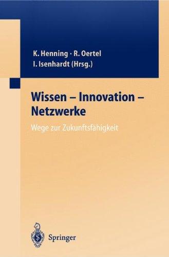 Wissen - Innovation - Netzwerke Wege zur Zukunftsfähigkeit
