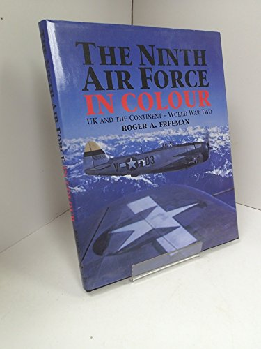 Air Force Colors (The Ninth Air Force in Colour: UK and the Continent - World War Two)