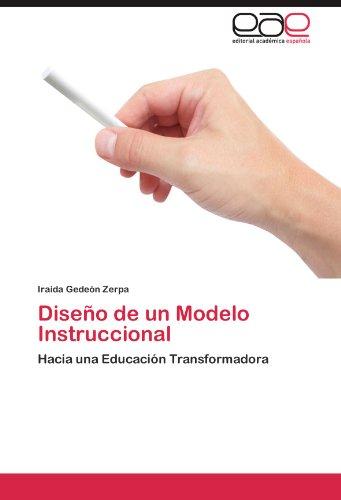 Diseño de un Modelo Instruccional: Hacia una Educación Transformadora (Spanish Edition)