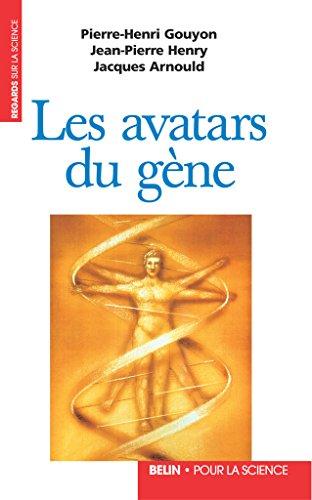 Les avatars du gène. La théorie néodarwinienne de lévolution (Regards sur la