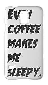 Even coffee makes me sleepy. Samsung Galaxy S5 Plastic Case