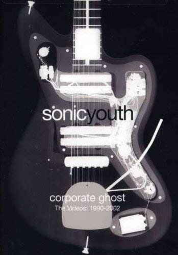 Sonic Youth - Corporate Ghost: Videos, 1990-2002 (Best Videos Of Ghosts)