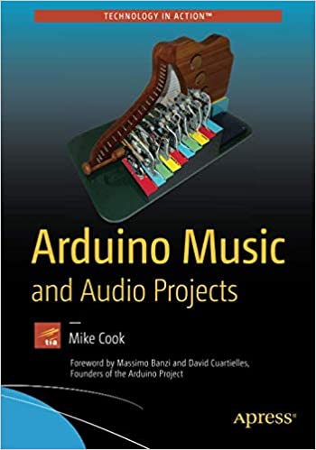 Arduino Music and Audio Projects: Amazon co uk: Mike Cook