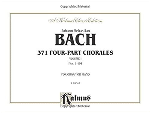 371 Four-Part Chorales, Vol 1: Nos. 199-371 (For Organ or Piano ...