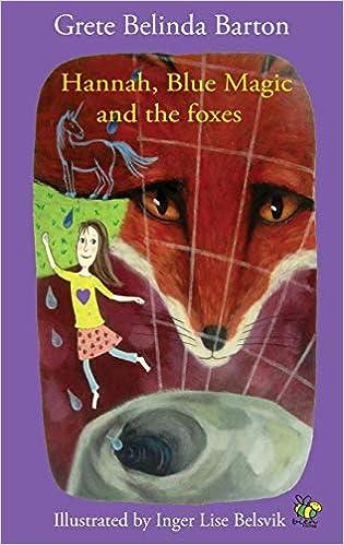 fdd24d27 Hannah, Blue Magic and the foxes: Amazon.co.uk: Grete Belinda Barton, Inger  Lise Belsvik: 9788299955522: Books