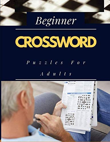 Beginner Crossword Puzzles For Adults: Easy Cross Word Puzzles, Crossword Easy Puzzle Books, Crossword and Word Search Puzzle Books for Kids.