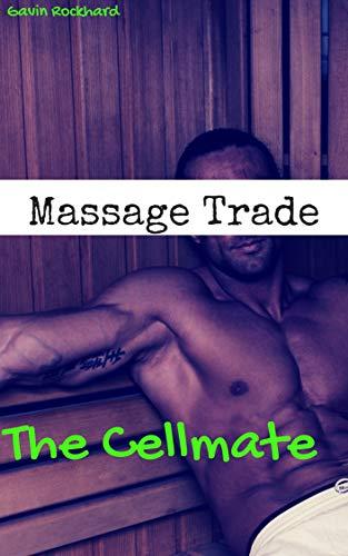 (Massage Trade: The Cellmate)