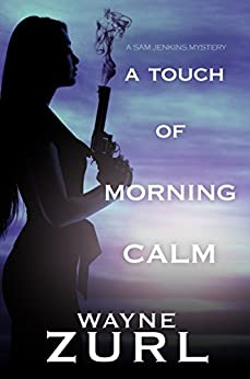 A Touch of Morning Calm (A Sam Jenkins Mystery Book 5) by [Zurl, Wayne]