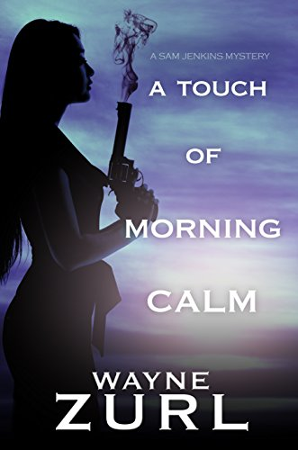A Touch of Morning Calm (A Sam Jenkins Mystery Book