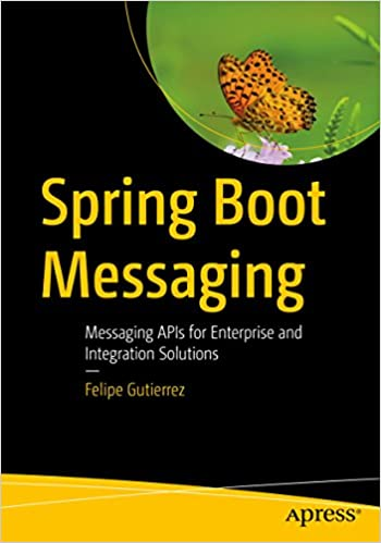 Spring Boot Messaging: Messaging APIs for Enterprise and