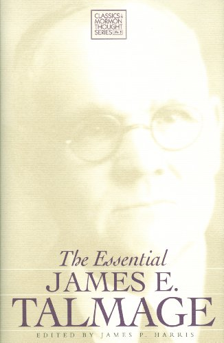 The Essential James E. Talmage (Classics in Mormon Thought Series)