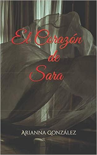 El Corazón de Sara de Arianna González Osorio