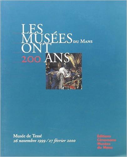 Livre gratuits en ligne Les Mus Es du Mans Ont 200 Ans pdf, epub