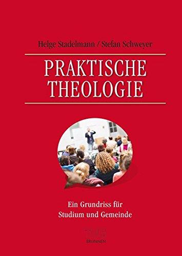 Praktische Theologie: Ein Grundriss für Studium und Gemeinde