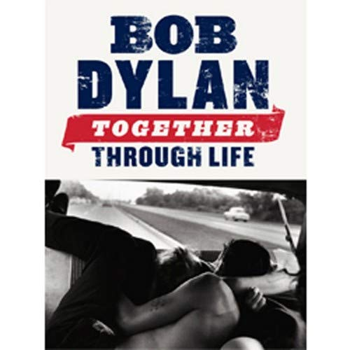(Music Sales Bob Dylan: Together Through Life (Piano, Vocal, Guitar Book))