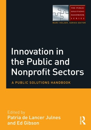 (Innovation in the Public and Nonprofit Sectors (The Public Solutions Handbook Series))